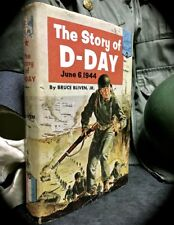 BRUCE BLIVEN: STORY OF D-DAY ~ 1ST PRINT 1956 HC w/ D/J ~ WORLD WAR II JUVENILE