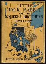 Little Jack Rabbit and the Squirrel Brothers by David Cory, Near Fine, 1921 Ed.