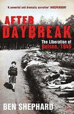 After Daybreak: The Liberation of Belsen, 1945, Shephard, Ben, Good Book