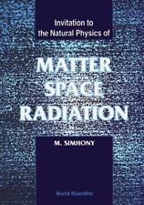 Matter, Space and Radiation, Invitation to the Natural Physics of-ExLibrary