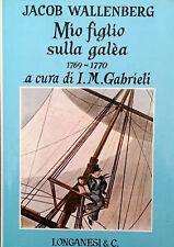 JACOB WALLENBERG MIO FIGLIO SULLA GALèA 1769-1770 LONGANESI 1971 CURA GABRIELI