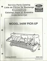 Original New Holland Model 340W Pick-Up Service Parts Catalog OE 5034010 12-90