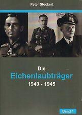 3201: Die Eichenlaubträger 1940 - 1945, Band 1, Peter Stockert