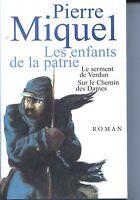 LES ENFANTS DE LA PATRIE ** - Roman Pierre Miquel 2003 - Guerre 14-18