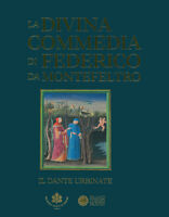 La Divina Commedia di Federico da Montefeltro. Dante urb.. Ediz. illustrata
