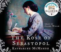 The Rose Of Sebastopol, Katharine McMahon, New