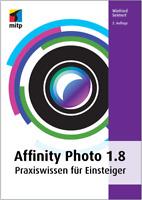 Affinity Photo 1.8 Buch (2. A. 2020) +++ Neu und direkt vom Verlag +++