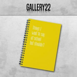 Things I Want To Say At School But Shouldn't  A5 Notebook Work Funny Stationery