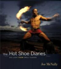 The Hot Shoe Diaries : Big Light from Small Flashes by Joe McNally