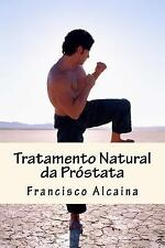 Tratamento Natural Da Próstata by Francisco Alcaina (2016, Paperback)