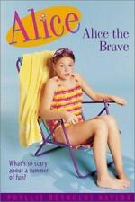 The Alice McKinley: Alice the Brave No. 7 by Phyllis Reynolds Naylor (1995, Hard