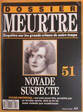 DOSSIER MEURTRE N° 51 ENQUÊTES CRIMES STARR FAITHFULL UNE NOYADE SUSPECTE