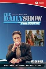 The Daily Show and Philosophy: Moments of Zen in the Art of Fake News by