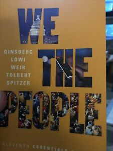 We the People by Theodore J. Lowi, Benjamin Ginsberg,etc... 11th Edition