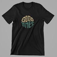Good Times - Positive Vibes Unisex T-shirt.