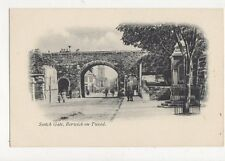 Scotch Gate Berwick On Tweed Vintage U/B Postcard 317a