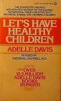 Let's Have Healthy Children by Adelle Davis