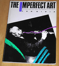 Imperfect Art Reflections On Jazz and Mode, Gioia
