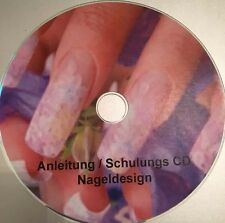 Schulung Lehr CD - Nageldesign Naildesign Nagelmodellage Nailart Gel Acryl usw.