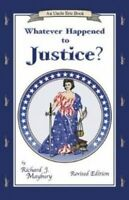 Whatever Happened to Justice? (An Uncle Eric Book) by Maybury, Richard J.