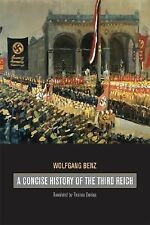 A Concise History of the Third Reich 39 by Wolfgang Benz (2007, Paperback)