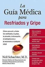 La Guia Medica para Resfriados y Gripe: Como prevenir y tratar los resfriados, l
