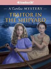 Traitor in the Shipyard: A Caroline Mystery (American Girl Mysteries)-ExLibrary