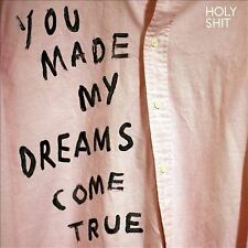 You Made My Dreams Come True [Single] by Holy Shit! (Vinyl, Nov-2012, Fat...