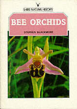 SHIRE NATURAL HISTORY: BEE ORCHIDS., Blackmore, Stephen., Used; Very Good Book