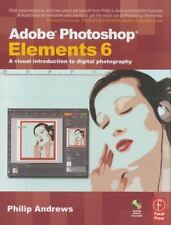 Adobe Photoshop Elements 6: A Visual Introduction to Digital Photography book w