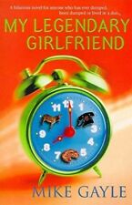 Very Good, My Legendary Girlfriend: A hilarious novel for anyone who has ever du