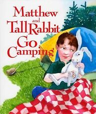 Matthew and Tall Rabbit Go Camping