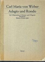 Carl Maria von Weber - Adagio und Rondo . für 2 Klarinetten, 2 Hörner, 2 Fagotte