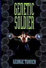 Genetic Soldier by George Turner (1994, Hardcover)