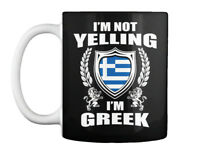 Im Greek! Not Yelling! - I'm Yelling Greek Gift Coffee Mug