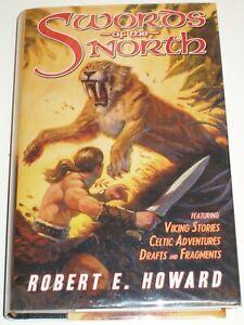 SWORDS OF THE NORTH - ROBERT E. HOWARD FOUNDATION PRESS~2014 HB/DJ Limited HTF
