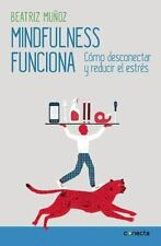 Mindfulness funciona  Mindfulness Works: How to Disconnect and Reduce -ExLibrary