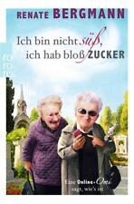 Ich bin nicht süß, ich hab bloß Zucker (2014) - Renate Bergmann - UNGELESEN