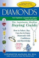 Diamonds 4th Edition The Antoinette Matlins Buying Guide-How to Select, Buy,