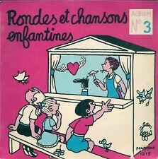 EP 6 TITRES--RONDES ET CHANSONS ENFANTINES / ALBUM N° 3--LE PETIT CORDONNIER...
