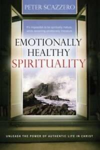 Emotionally Healthy Spirituality: Unleash A Revolution In Your  Li - VERY GOOD