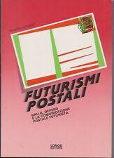 FUTURISMI POSTALI. Balla, Depero e la comunicazione postale futurista .Catalogo