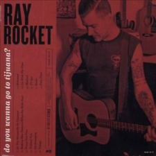 RAY ROCKET (TEENAGE BOTTLEROCKET) - DO YOU WANNA GO TO TIJUANA? [SLIPCASE] * NEW