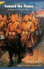 Toward the Flame: A Memoir of World War I, , Allen, Hervey, Very Good, 2003-06-0