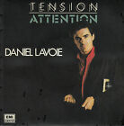 45TRS VINYL 7''/ FRENCH SP DANIEL LAVOIE / TENSION ATTENTION