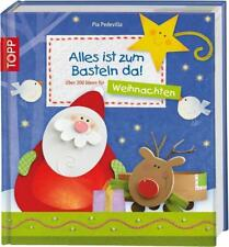Alles ist zum Basteln da - Weihnachten von Pia Pedevilla (2012, Gebundene Ausgabe)
