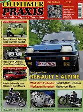 Oldtimer Praxis 2009 10/09 Fiat 850 Honda CX 500 Opel Monza Renault 5 Alpine DKW