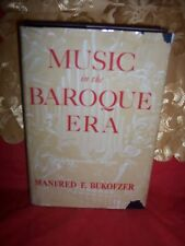 Music in the Baroque Era by Manfred F. Bukofzer (1947, Hardcover)
