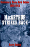 MacArthur Strikes Back: Decision at Buna, New Guinea 1942-1943 by Harry A Gailey