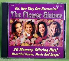 The Flower Sisters (CD, 1995 Beautiful Music Co) 30 Memory-Stirring Hits!